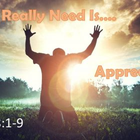 "5-06-2018 Pastor Guy Myers ""What I Need Is Appreciation"" Psalm 8:1-9"
