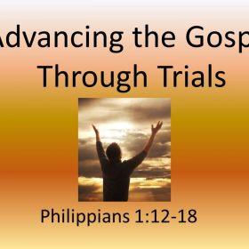 Advancing the Gospel Through Trials