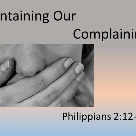 "9-16-18 Pastor Guy ""Containing Our Complaining"" Philippians 2:12-18"