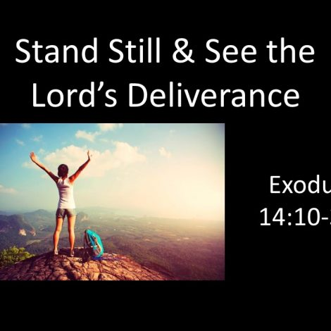 """10-14-18 Rev. Ron St. Clair """"Stand Still and See the Lord's Deliverance"""" Exodus 14:10-31"""