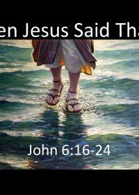 "11-25-2018 Pastor Guy Myers ""When Jesus Said Thanks"" John 6:16-24"