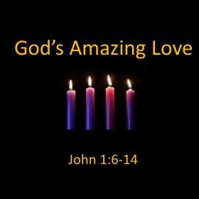 """12-23-18 Pastor Guy Myers """"God's Amazing Love"""" John 1:6-14"""