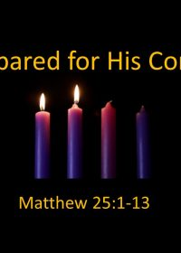"""12-9-2018 Pastor Guy Myers """"Prepared for His Coming"""" Matthew 25:1-13"""