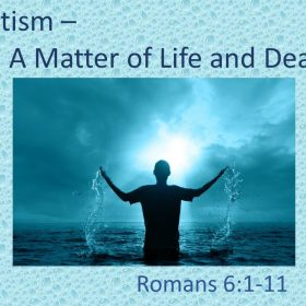 "2-17-19 Pastor Guy ""Baptism – A Matter of Life and Death"