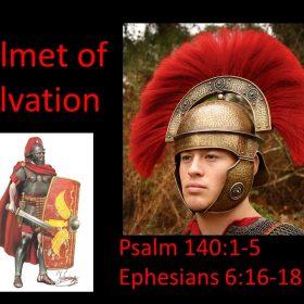 "2-24-2019 Pastor Guy ""The Helmet of Salvation"" Psalm 140: 1-5; Ephesians 6:16-18"