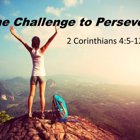 "3-17-2019 Pastor Guy ""The Challenge to Persevere"" 2 Corinthians 4:5-12"