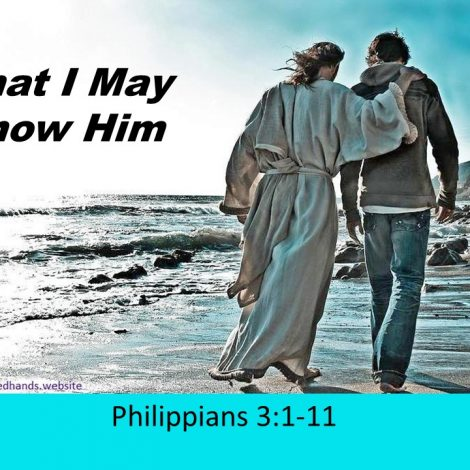 "3-10-2019 Pastor Guy ""That I May Know Him"" Philippians 3:1-11"